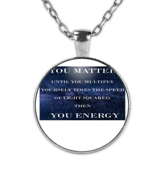 FUNNY PHYSICS YOU MATTER PHYSICIST GIFT