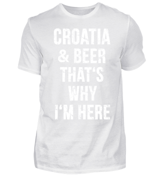 Croatia and Beer That's why im here