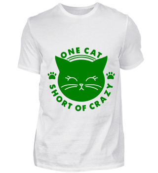 GIFT- ONE CAT SHORT OF CRAZY GREEN