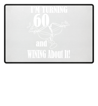 IM TURNING 60