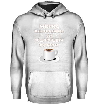 Kaffee- Koffein positiv T-Shirt Geschenk