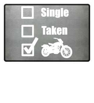 Motorcycle Biker Single Taken Gift Idea