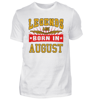 Legends are born in August birthday gift shirt