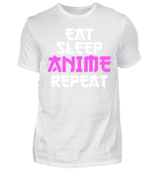 Eat Sleep Anime Repeat cool lustig Shirt Geburtstag Geschenk Nerd Geek