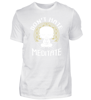 Dont Hate Meditate Yoga