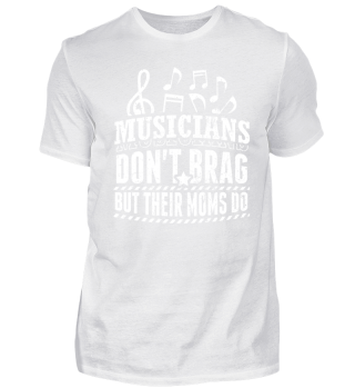 Musician Music Shirt Don't Brag