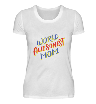 MUTTERTAGSGESCHENK :World Awesomest Mom