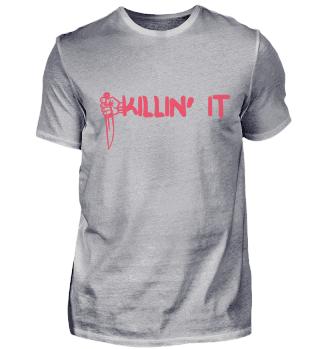 Killin' It - Cool Shirt