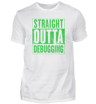 Straight Outta Debugging Green