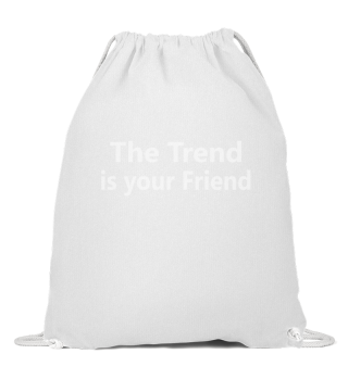 STOCK MARKET/FOREX TRADER: trend is your