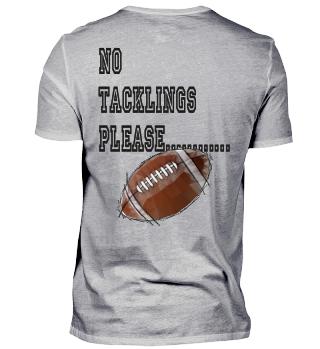 No tacklings please...American Football