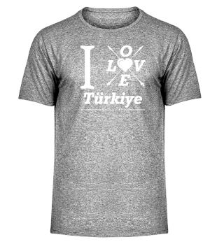 I LOVE TÜRKIYE
