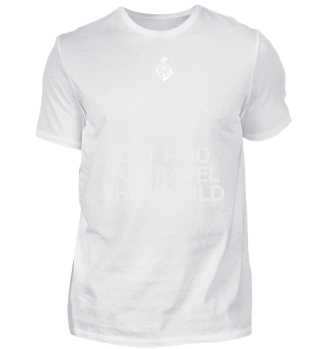 KEEP CALM AND GET PAID TO TRAVEL T-Shirt