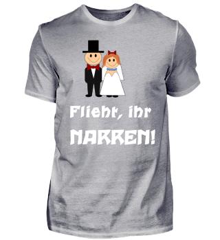 Heiraten - Flieht ihr Narren
