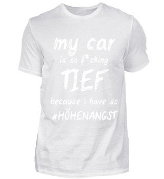 my car is TIEF because Höhenangst