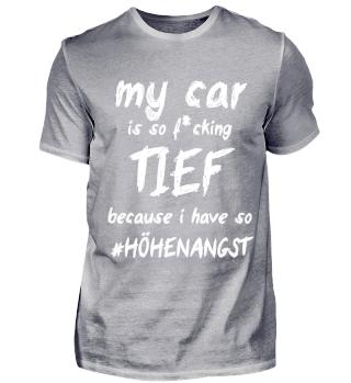 my car is TIEF because Höhenangst