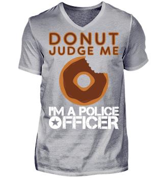Donut Judge Me Police Shirt Cop Gift