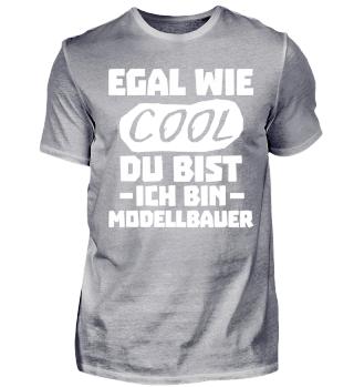 EGAL WIE COOL - ICH BIN MODELLBAUER