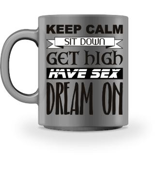 ★ Keep Calm - Dream On - black