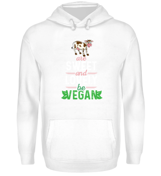 Cows are sweet and lovely - be VEGAN