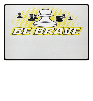 Be Brave Pawn Chess Piece