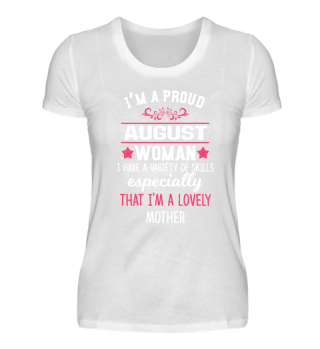 proud August Woman - lovely Mother