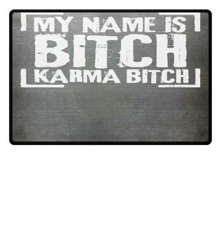 ★ My Name Is Karma Bitch - white