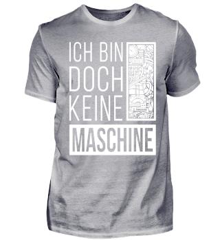 Ich bin doch keine Maschine