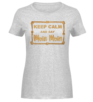 Knoten Rahmen - KEEP CALM MOIN Shirt