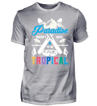 PARADISE NOT TROPICAL - SKI SHIRT