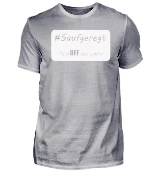 #Saufgeregt Turn OFF the lights!