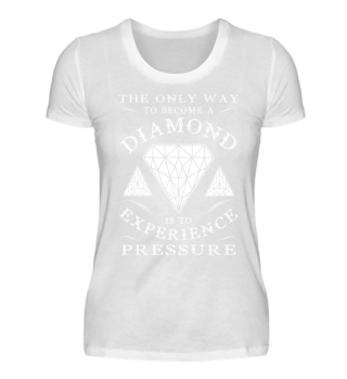 The only way to become a diamond