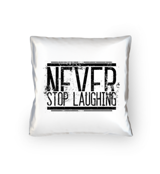 Never Stop Laughing - Schwarz