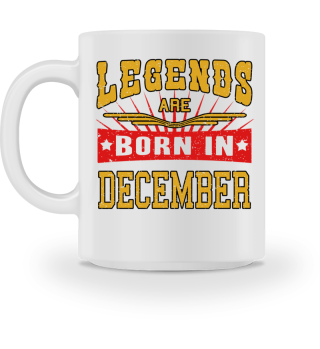 Legends are born in December birthday gift
