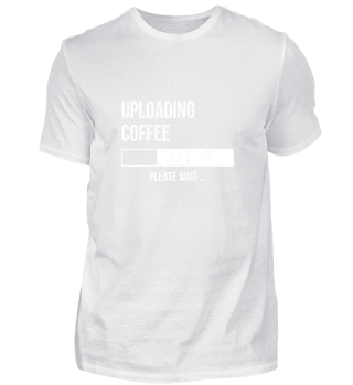 Uploading Coffee Please Wait - Kaffee!