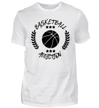 Basketball Addiction - Sucht süchtig addicted Ballsport