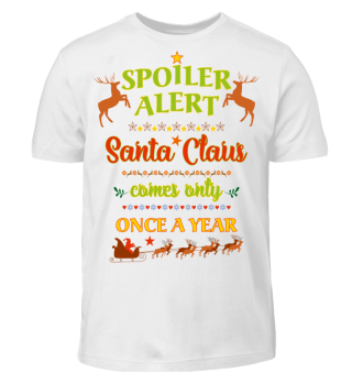Spoiler Alert - Santa Claus Is Coming