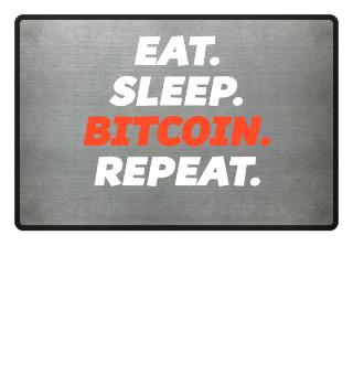 EAT. SLEEP. BITCOIN. REPEAT. Krypto EDM