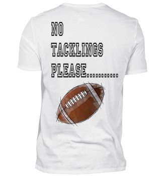 No tacklings please....back