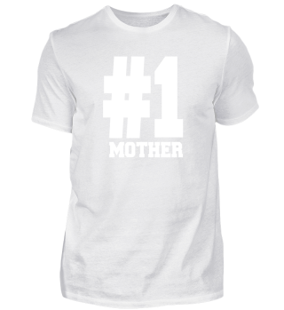 Number 1 Mother Tees | Great For Mothers