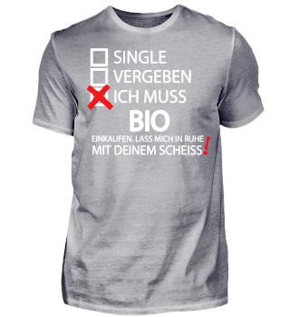 Single - Vergeben - Bio - Shirt