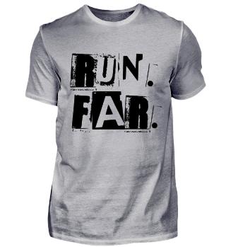RUN. FAR. Motivational Runners Shirt