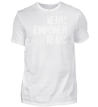 BEARS EMPOWERMENT shirt men