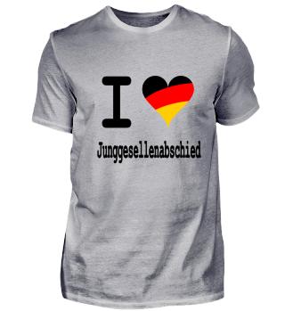 I Love Junggesellenabschied JGA Deutsch