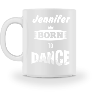 BORN TO DANCE mit dein Namen