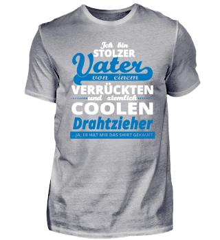 GESCHENK GEBURTSTAG STOLZER VATER VON Drahtzieher