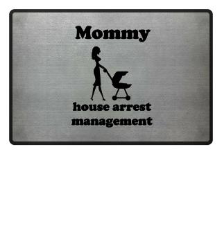 Mommy house arrest management