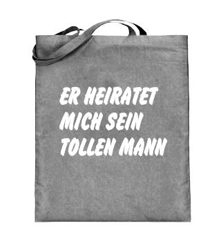 ER HEIRATET MICH SEIN TOLLEN MANN