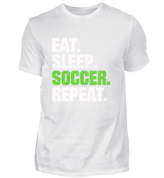 SOCCER PLAYER EAT SLEEP SOCCER REPEAT