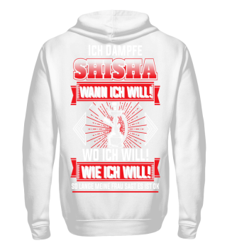 Ich dampfe Shisha Wann Wo Wie ich will!
